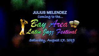 Bay Area Latin Jazz Festival - Julius Meléndez Promo