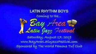 Bay Area Latin Jazz Festival - Latin Rhythm Boys Promo